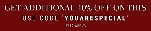 'YOUARESPECIAL' Get additional 10% off